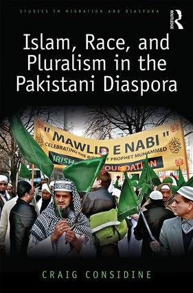 Islam, Race, and Pluralism in the Pakistani Diaspora